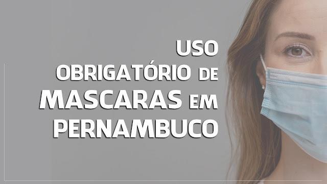 Governo de Pernambuco regulamenta lei que torna uso de máscaras obrigatório